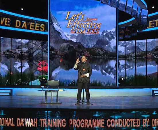 International Dawah Training Programme Conceived, Developed and Conducted by Dr Zakir Naik